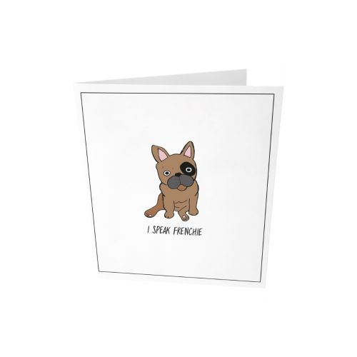 Greeting card - I speak frenchie